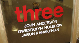 three,  exhibit of works by sculptors John Anderson, Gwendolyn Holbrow and Jason Karakehian